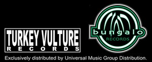 Turkey Vulture Records Joins Forces With Bungalo Records & Universal