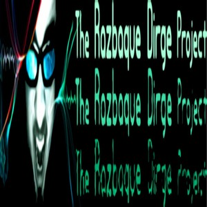 The Razbaque Dirge Project