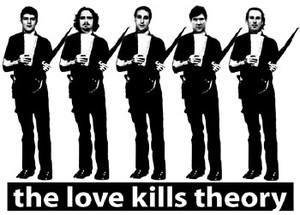 The Love Kills Theory