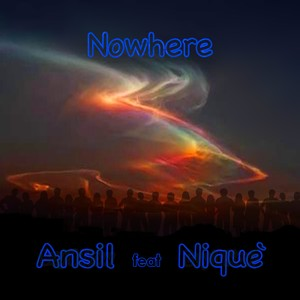 Nowhere - Ansil feat. Niquè
