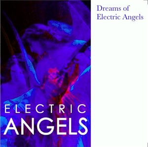 Dreams of Electric Angels