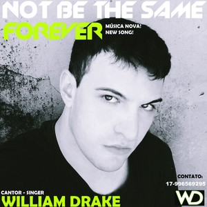 ''NOT BE THE SAME FOREVER'' - New Song - Música Nova - Free Download!