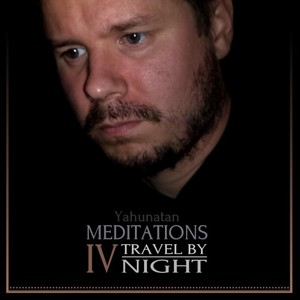 Meditations IV: Travel by Night [2018]
