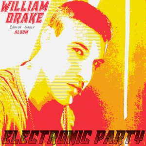ALBUM: ELECTRONIC PARTY - WILLIAM DRAKE (Free Download)