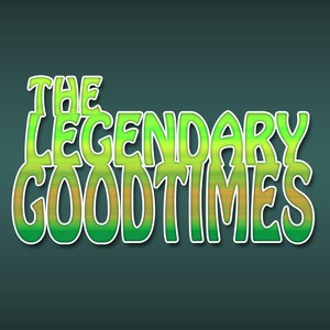 The Legendary Goodtimes