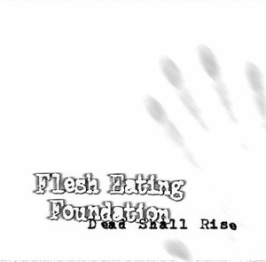 FLESH EATING FOUNDATION