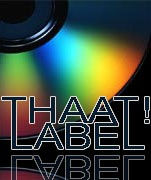 THAAT! Label