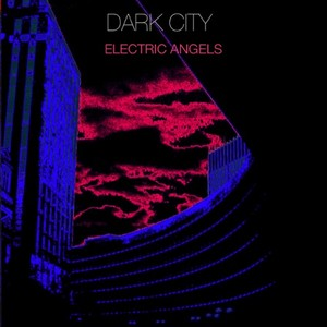 Dark City, The Third Electric Angels Album