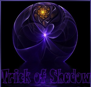 Trick of Shadow