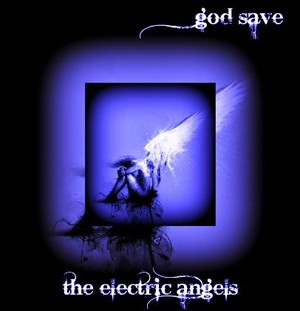 God Save The Electric Angels