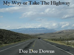 New CD, * My Way Or Take The Highway *