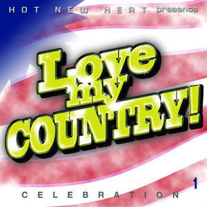 LOVE MY COUNTRY! Is The Ultimate Compilation Series Featuring 20 Hot