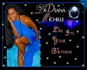 HEAR IT FIRST: LaDeana Michelle's NEW Summer Single Avail NOW!!