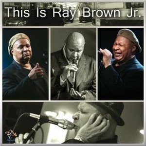 Ray Brown Jr Shines On New International Jazz Recording