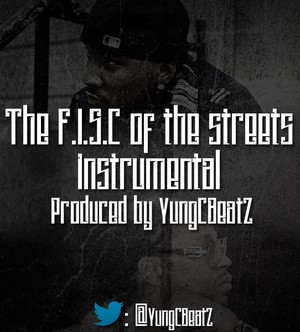 F.I.S.C of the Streets Instrumental (Prod by.YungCBeatZ)**FREE DL**