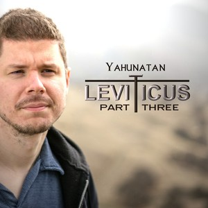 Leviticus: Part III [2018]
