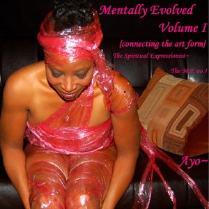 Mentally Evolved the M.E volume 1 {connecting the art form}